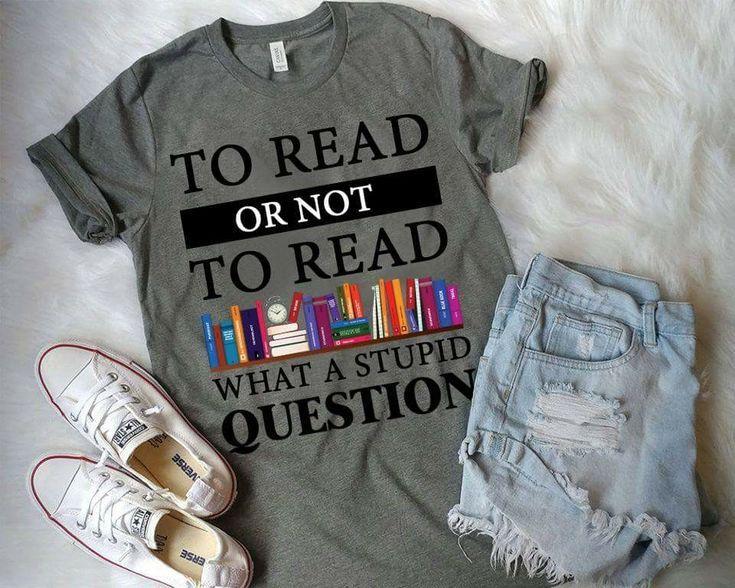 """25 + › """"Zu lesen oder nicht zu lesen, was für eine dumme Frage"""" T-Shirt. – Geek Kleidung 2019 2020"""
