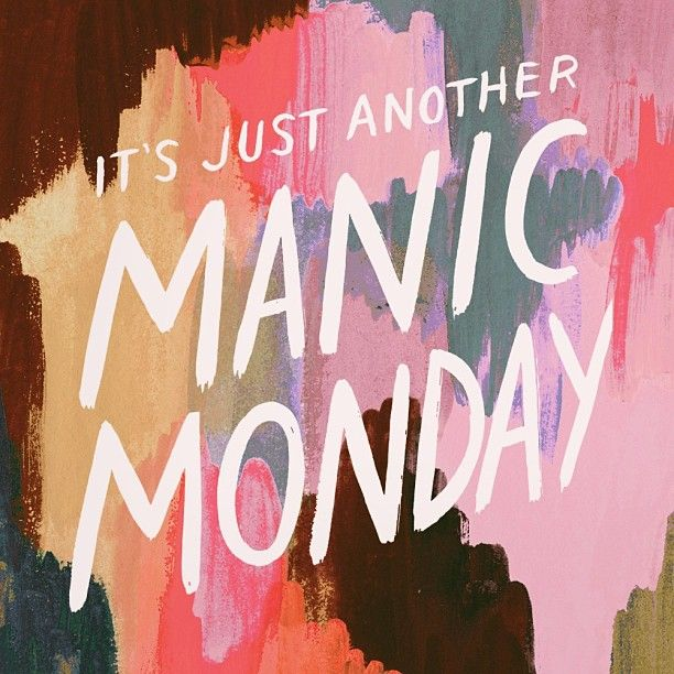 just another manic #monday | by @Anna Bond