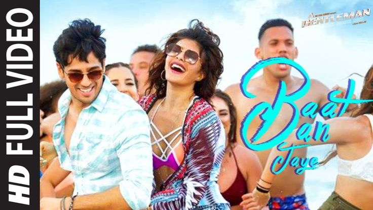 Baat Ban Jaye Full Video Song | A Gentleman - SSR | Sidharth | Jacqueline | Sachin-Jigar | Raj&DK - YouTube