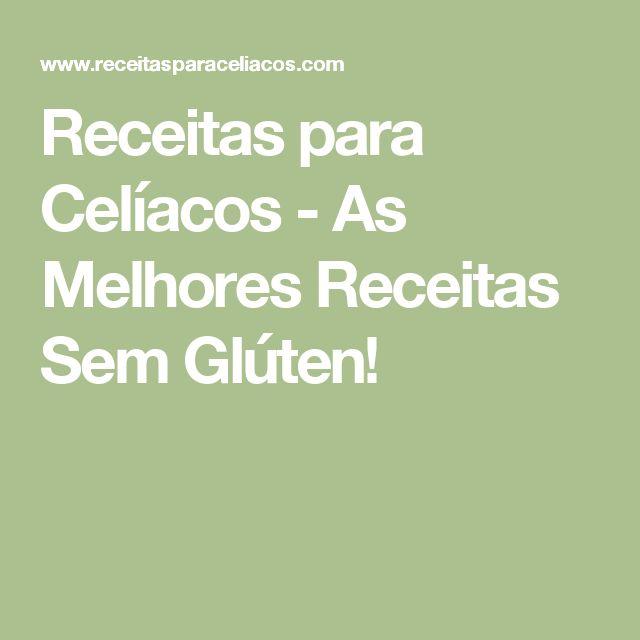 Receitas para Celíacos - As Melhores Receitas Sem Glúten!