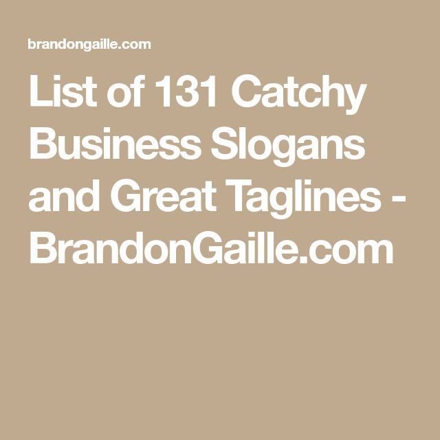 List of 131 Catchy Business Slogans and Great Taglines - BrandonGaille.com