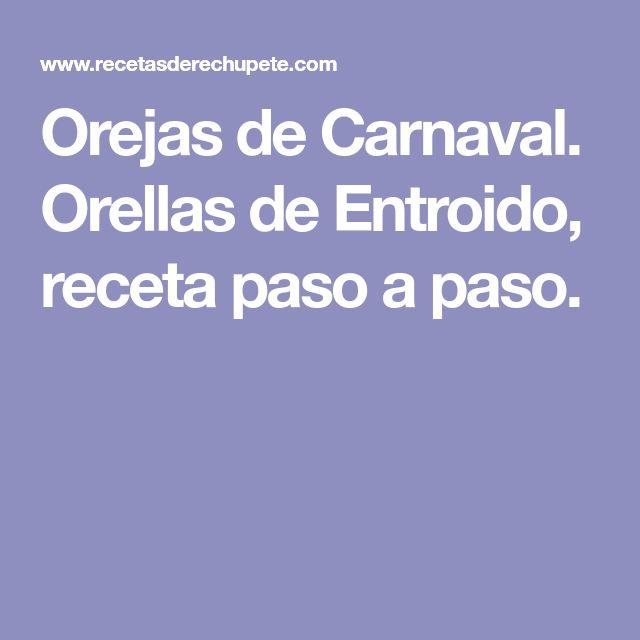 Orejas de Carnaval. Orellas de Entroido, receta paso a paso.