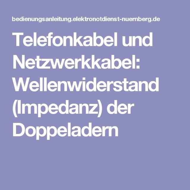 Telefonkabel und Netzwerkkabel: Wellenwiderstand (Impedanz) der Doppeladern