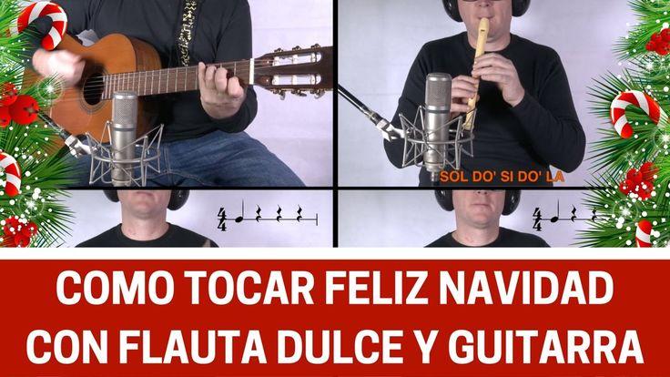 """Cómo tocar """"Feliz Navidad"""" con flauta dulce, guitarra y otros instrumentos escolares"""