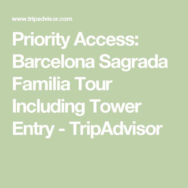 Priority Access: Barcelona Sagrada Familia Tour Including Tower Entry - TripAdvisor