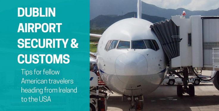Dublin airport security is high. Americans traveling to the USA, here are 8 steps you'll go through at the Dublin airport for security and customs.