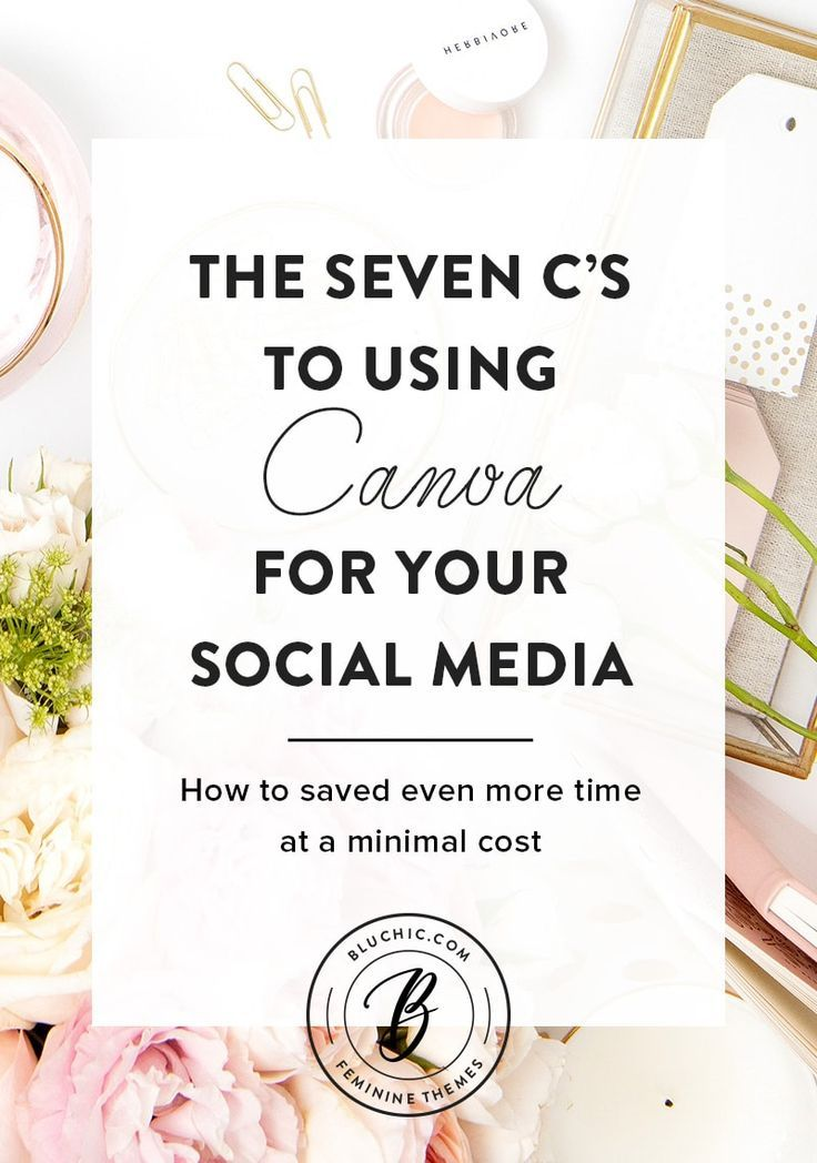 Here're 7 c's to using Canva effectively for your social media to have an online presence that is cohesive in content, designand driving brand recognition.
