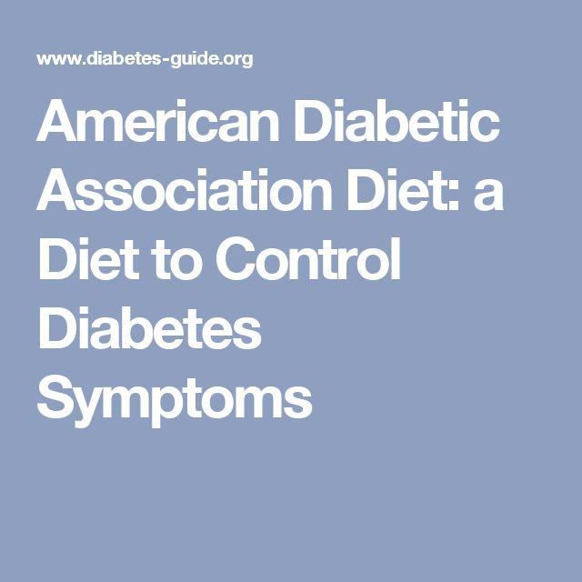 American Diabetic Association Diet: a Diet to Control Diabetes Symptoms