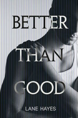 Diverse Reader: Book of the Week~ Better Than Good by Lane Hayes #...