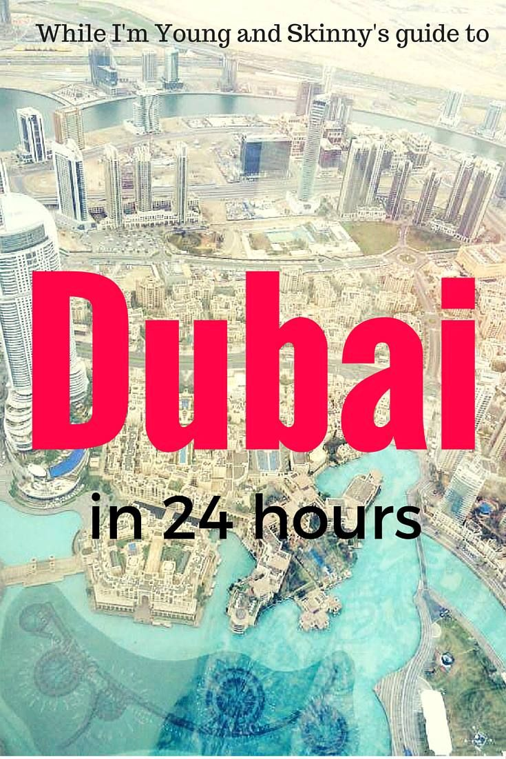 24 hours in Dubai   While I'm Young and Skinny
