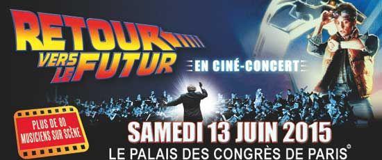 Palais des Congrès Paris « Retour vers le futur » en ciné-concert  http://infos-75.com