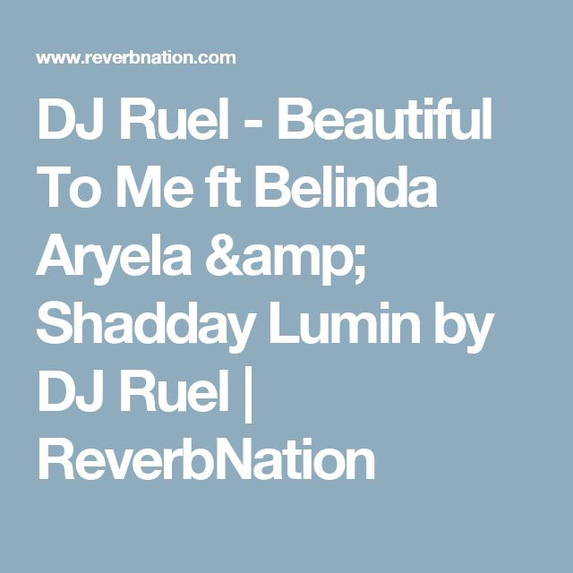 DJ Ruel - Beautiful To Me ft Belinda Aryela & Shadday Lumin by DJ Ruel | ReverbNation
