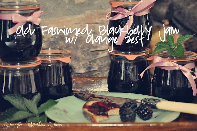 Fiddle Dee Dee: Old Fashioned Blackberry Jam w/ Orange Zest