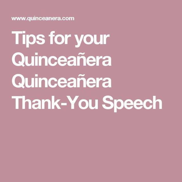 Tips for your Quinceañera Quinceañera Thank-You Speech