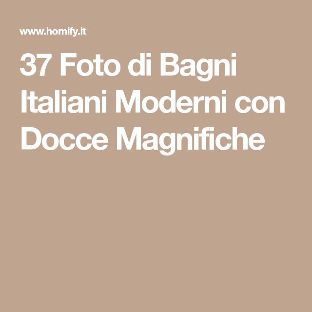 37 Foto di Bagni Italiani Moderni con Docce Magnifiche
