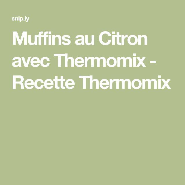 Muffins au Citron avec Thermomix - Recette Thermomix