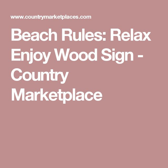 Beach Rules: Relax Enjoy Wood Sign - Country Marketplace