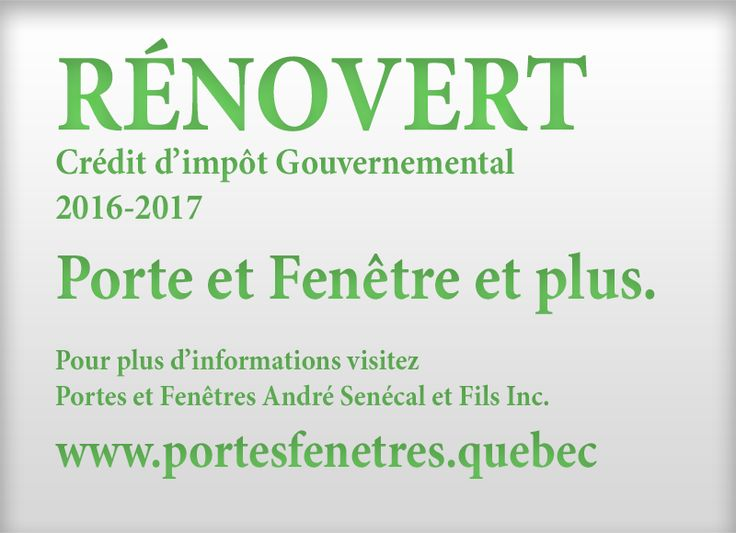 RénoVert pour vos rénovations de 2016 à 2017 au Québec obtenez une généreuse subvention du gouvernement pouvant aller jusqu'à 10 000 en crédit d'impôt pour vos portes et fenêtres et beaucoup plus.