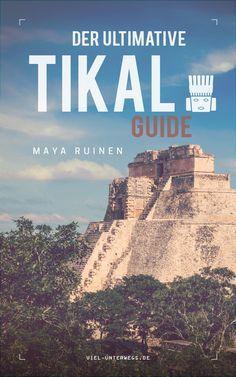 Tikal Guide | Maya-Tempel im Dschungel von Guatemala