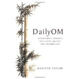 DailyOM: Inspirational Thoughts for a Happy, Healthy, and Fulfilling Day (Paperback)By Madisyn Taylor