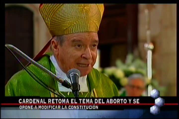 El Cardenal Le Pide A Jueces Del Tribunal Constitucional Declarar Inconstitucional El Aborto Terapéutico #Video