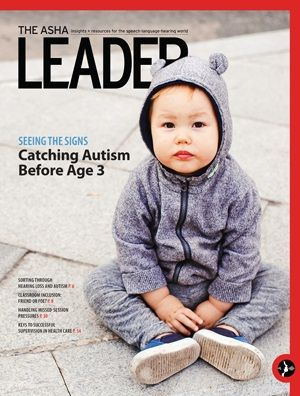 Early Signs:Based on a developing area of research pinpointing traits of autism spectrum disorder in infants and toddlers, new tools and resources are emerging to help practitioners diagnose it earlier.