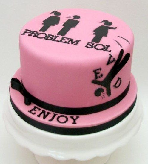 Funny DIVORCE cakes ... People just want to have fun! Problem solved! ENJOY!
