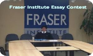 Fraser Institute Essay Contest for Canadian and Foreign Students in Canada, and applications are submitted till May 30, 2014. Fraser Institute invites applications for essay contest available for Canadian and foreign students, studying in Canada or abroad. Submissions will be considered from secondary and post-secondary (undergraduate and graduate) students in all disciplines. - See more at: http://www.scholarshipsbar.com/fraser-institute-essay-contest.html#sthash.EKuQYUMD.dpuf