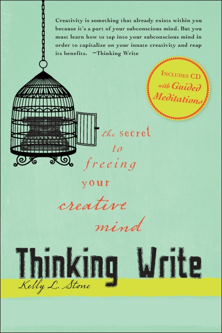 THINKING WRITE: The Secret to Freeing Your Creative Mind! Learn easy subconscious mind tricks for maximizing your creativity! Comes with a CD with 4 guided meditations for writers!