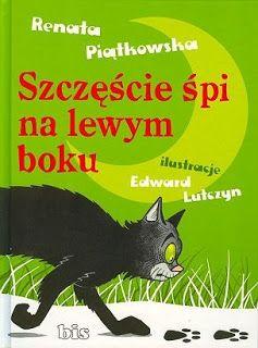 """Niesamowita książeczka, która szczerze i bardzo pozytywnie mnie zaskoczyła, bo sięgając po nią nie wiedziałam czego dokładnie się spodziewać. """"Szczęście śpi na lewym boku"""" autorstwa Pani Renaty Piątkowskiej to zbiór dziewięciu bardzo mądrych i dowcipnych bajeczek, które opowiadają o przesądach"""