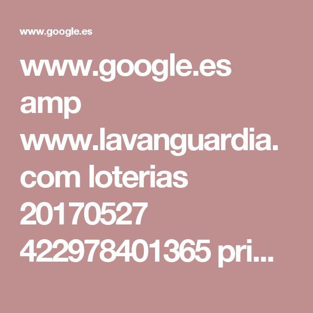 www.google.es amp www.lavanguardia.com loterias 20170527 422978401365 primitiva-sabado-27-mayo.html%3ffacet=amp