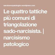 Le quattro tattiche più comuni di triangolazione sado-narcisista. | narcisismo patologico