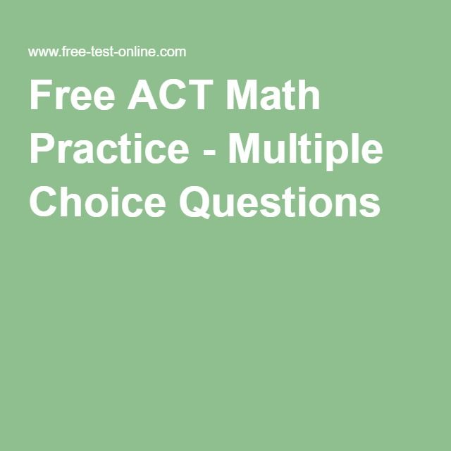 Free ACT Math Practice - Multiple Choice Questions