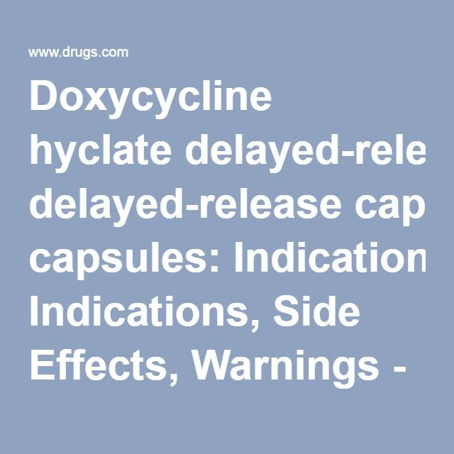 Doxycycline hyclate delayed-release capsules: Indications, Side Effects, Warnings - Drugs.com