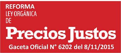 Reforma a la Ley Organica de Precios Justos, Gaceta Oficial N° 6202