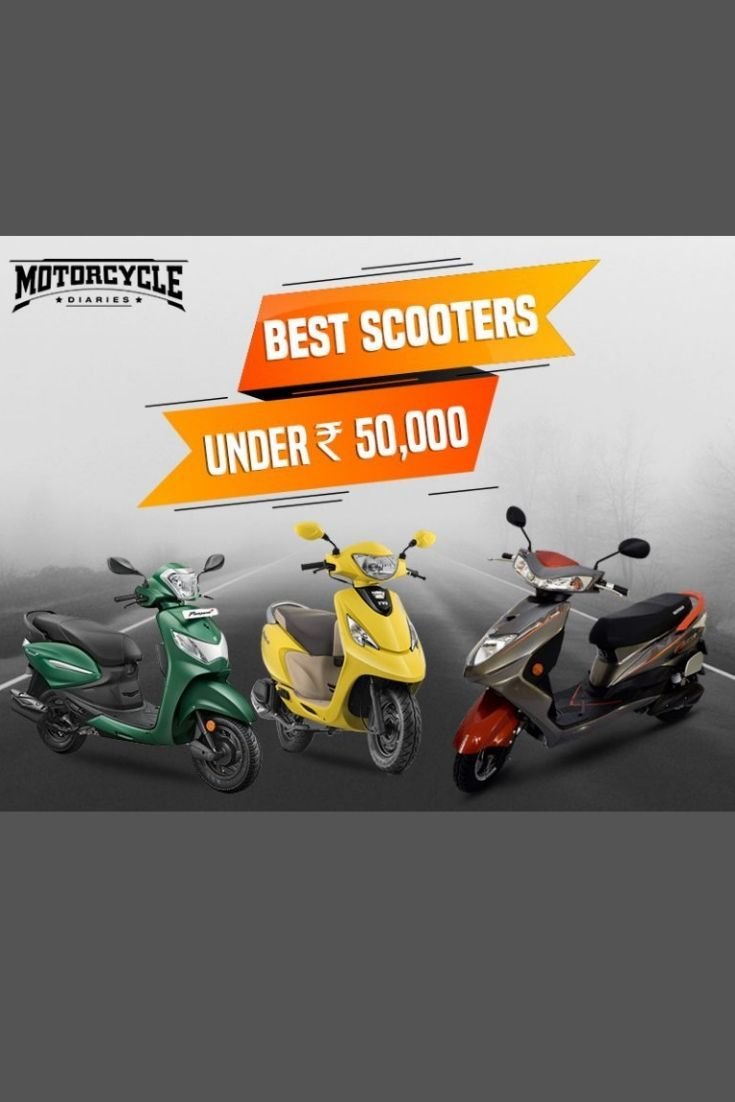 Best Scooters Under 50000 In India Scooty Pleasure Best Scooter Scooter Bike News