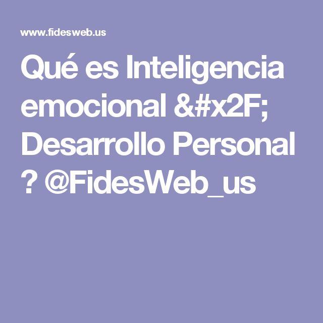 Qué es Inteligencia emocional / Desarrollo Personal ► @FidesWeb_us