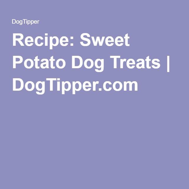 Recipe: Sweet Potato Dog Treats | DogTipper.com