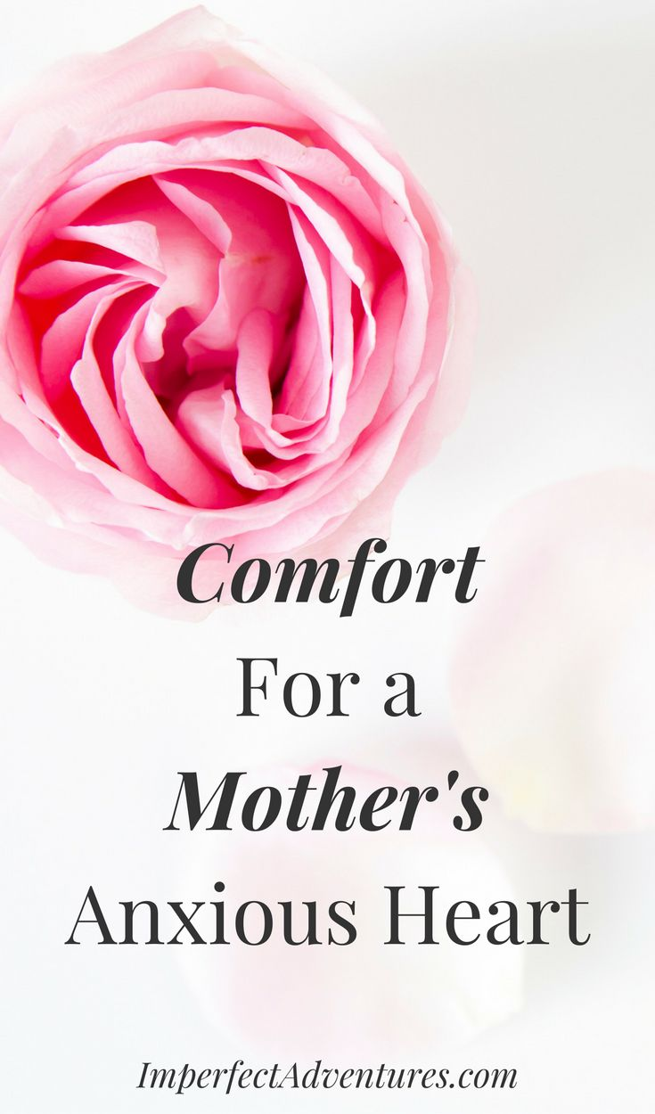 Comfort For a Mother's Anxious Heart