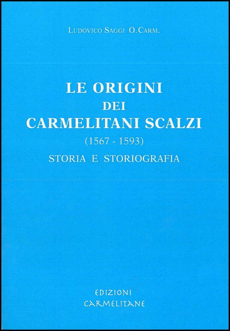 Le origini dei Carmelitani Scalzi (1567-1593): Storia e storiografia