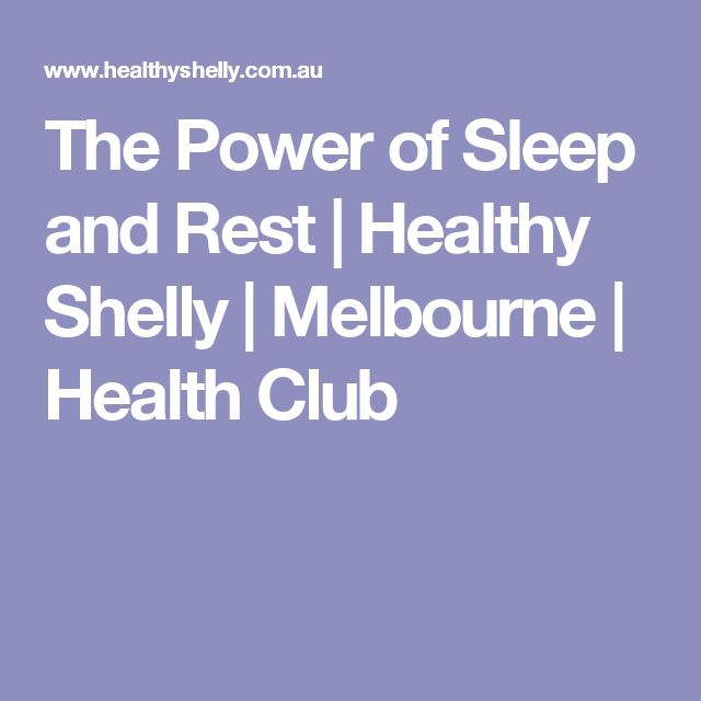 The Power of Sleep and Rest | Healthy Shelly | Melbourne | Health Club