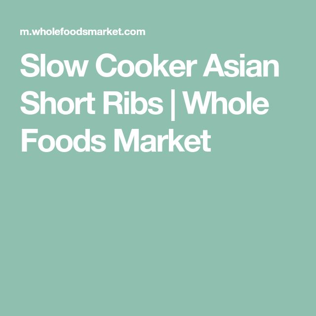 Slow Cooker Asian Short Ribs | Whole Foods Market