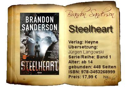 """Brandon Sandersons """"Steelheart"""" bietet actionreiche Unterhaltung wie im Film. Wie in einem solchen folgt auch in dem Buch Szene auf Szene und wirkte auf mich ein klein wenig berichtsartig. Die gelungene Idee und ein sympathischer Protagonist sorgen dennoch für ein hohes Maß an Lesespaß.   Wer auf Super(helden)bösewichte steht, sollte sich die Story unbedingt genauer ansehen."""