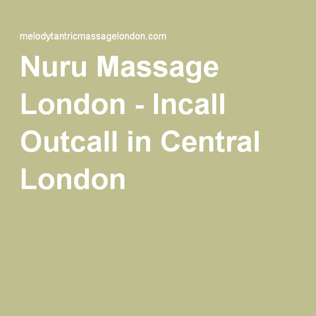 Nuru Massage London - Incall Outcall in Central London