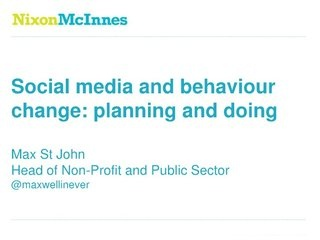 Social media and behaviour change by Max St John, via Slideshare