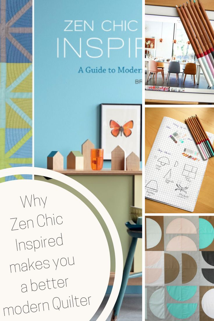 Learn How The Book ZEN CHIC INSPIRED Will Make You An Even Better Modern Quilter Design ProcessLearn