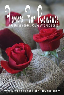 Flowers For Romance: 7 fresh ideas for hearts and roses in flower arranging- trailer