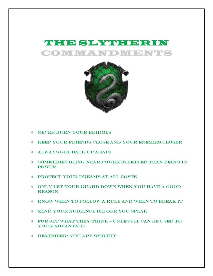 Slytherin Commandments, it's like all of the Slytherins in the books completely ignored these