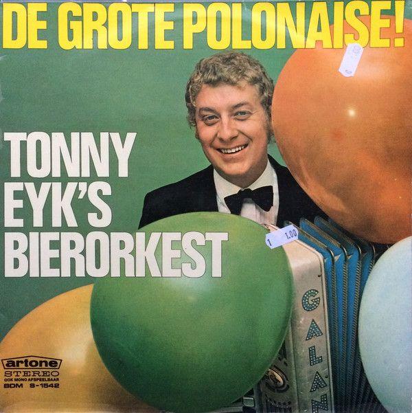 Tonny Eyk's Bierorkest* - De Grote Polonaise ! (Vinyl, LP, Album) at Discogs