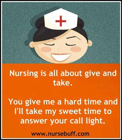 Funny nursing quotes on Pinterest: http://www.nursebuff.com/2013/08/nurses-quotes-pinterest/